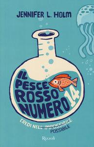 Libro Il pesce rosso numero 14 Jennifer L. Holm