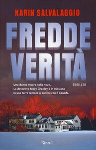 Foto Cover di Fredde verità, Libro di Karin Salvalaggio, edito da Rizzoli