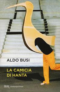 Libro La camicia di Hanta Aldo Busi