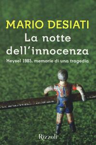 La notte dell'innocenza. Heysel 1985, memorie di una tragedia
