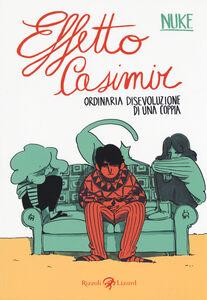 Foto Cover di Effetto Casimir. Ordinaria disevoluzione di una coppia, Libro di Nuke, edito da Rizzoli Lizard 0