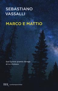 Libro Marco e Mattio Sebastiano Vassalli