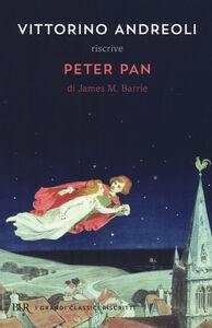 Libro Vittorino Andreoli riscrive «Peter Pan» di James M. Barrie Vittorino Andreoli , James Matthew Barrie