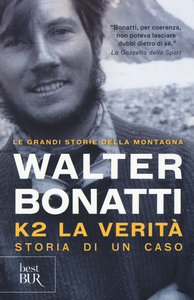 Libro K2. La verità. Storia di un caso Walter Bonatti