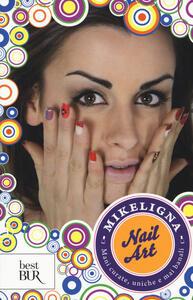 Nail art. Mani curate, uniche e mai banali