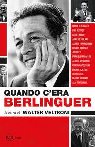Libro Quando c'era Berlinguer
