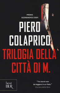 Foto Cover di Trilogia della città di M., Libro di Piero Colaprico, edito da BUR Biblioteca Univ. Rizzoli