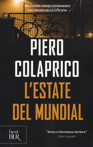 Foto Cover di L' estate del Mundial, Libro di Piero Colaprico, edito da BUR Biblioteca Univ. Rizzoli