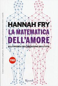 Libro La matematica dell'amore. Alla ricerca dell'equazione dell'amore Hannah Fry
