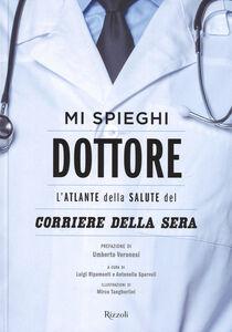 Libro Mi spieghi dottore. L'atlante della salute del Corriere della Sera  0