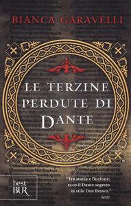 Libro Le terzine perdute di Dante Bianca Garavelli