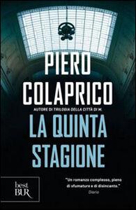 Foto Cover di La quinta stagione, Libro di Piero Colaprico, edito da BUR Biblioteca Univ. Rizzoli