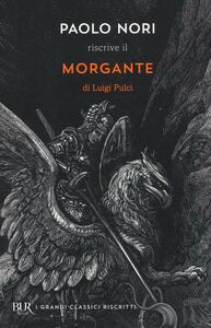 Libro Paolo Nori riscrive «Morgante» di Luigi Pulci Paolo Nori
