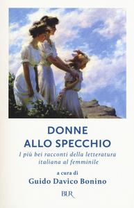 Libro Donne allo specchio. I più bei racconti della letteratura italiana al femminile