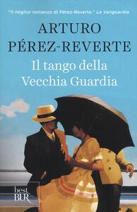 Libro Il tango della vecchia guardia Arturo Pérez-Reverte