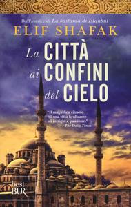 Libro La città ai confini del cielo Elif Shafak