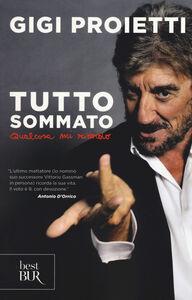 Foto Cover di Tutto sommato qualcosa mi ricordo, Libro di Gigi Proietti, edito da BUR Biblioteca Univ. Rizzoli