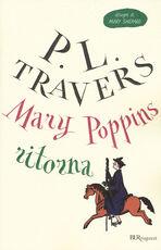 Libro Mary Poppins ritorna. Ediz. integrale P. L. Travers
