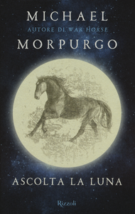 Libro Ascolta la luna Michael Morpurgo