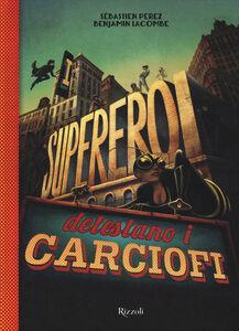 Libro I supereroi detestano i carciofi. Con occhiali 3D Sébastien Perez , Benjamin Lacombe 0