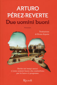 Libro Due uomini buoni Arturo Pérez-Reverte