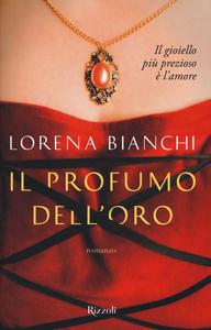 Libro Il profumo dell'oro Lorena Bianchi