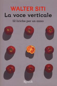 La voce verticale. 52 liriche per un anno - Walter Siti - copertina