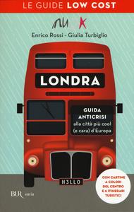 Libro Londra. Guida anticrisi alla città più cool (e cara) d'Europa. Le guide low cost Enrico Rossi , Giulia Turbiglio