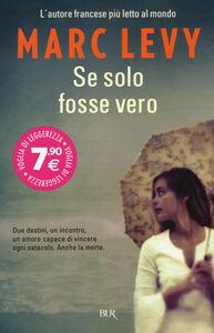 Foto Cover di Se solo fosse vero, Libro di Marc Levy, edito da BUR Biblioteca Univ. Rizzoli
