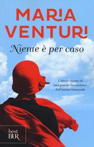 Libro Niente è per caso Maria Venturi