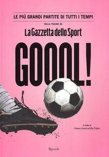 Goool! Le più grandi partite di tutti i tempi nelle pagine della «Gazzetta dello sport». Ediz. illustrata.pdf
