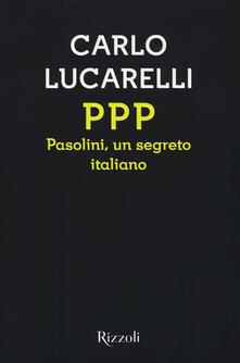 Recuperandoiltempo.it PPP. Pasolini, un segreto italiano Image
