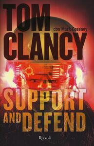 Foto Cover di Support and defend, Libro di Tom Clancy,Mark Greaney, edito da Rizzoli