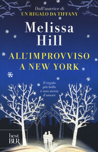 Libro All'improvviso a New York Melissa Hill