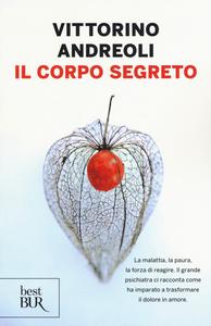 Libro Il corpo segreto Vittorino Andreoli