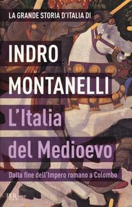 Libro L' Italia del Medioevo. Dalla fine dell'Impero romano a Colombo Indro Montanelli , Roberto Gervaso