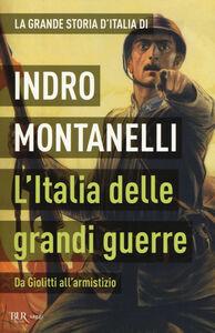 Libro L' Italia delle grandi guerre. Da Giolitti all'armistizio Indro Montanelli , Mario Cervi