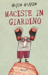 Libro Maciste in giardino Guido Quarzo