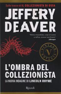 Foto Cover di L' ombra del collezionista, Libro di Jeffery Deaver, edito da Rizzoli