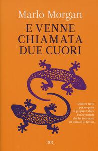 Foto Cover di E venne chiamata Due Cuori, Libro di Marlo Morgan, edito da BUR Biblioteca Univ. Rizzoli