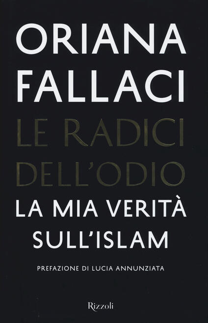 Le radici dell'odio. La mia verità sull'Islam - Oriana Fallaci - copertina