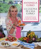Libro La cucina di casa Clerici. Ediz. illustrata Antonella Clerici