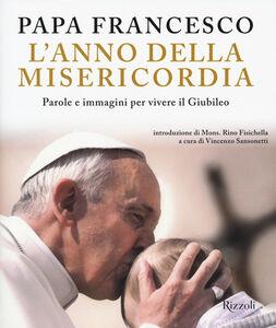 Libro L' anno della misericordia. Parole e immagini per vivere il Giubileo Francesco (Jorge Mario Bergoglio) 0