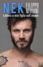 Libro Lettera a mia figlia sull'amore Filippo Nek Neviani