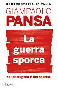Libro La guerra sporca dei partigiani e dei fascisti Giampaolo Pansa