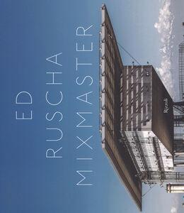 Libro Ed Ruscha mixmaster. Ediz. italiana e inglese