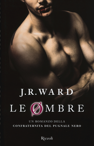 Libro Le ombre. La confraternita del pugnale nero. Vol. 13 J. R. Ward