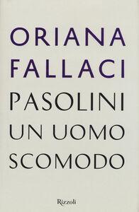 Libro Pasolini, un uomo scomodo Oriana Fallaci