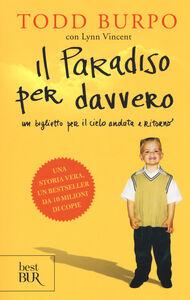 Foto Cover di Il paradiso per davvero, Libro di Todd Burpo,Lynn Vincent, edito da BUR Biblioteca Univ. Rizzoli