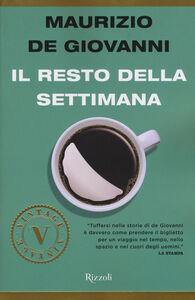 Foto Cover di Il resto della settimana, Libro di Maurizio De Giovanni, edito da Rizzoli